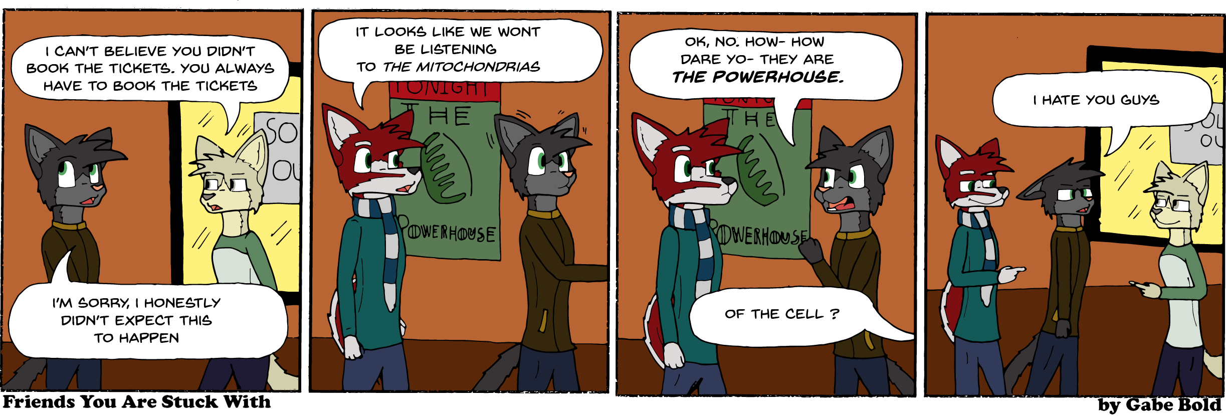 Get it ? Because the mitochondria is the powerhouse of the ce-... oh forget it